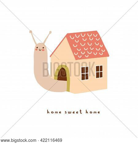 Home Sweet Home. Abstract Vector Art With Funny Snail. Cute Hand Drawn Snail With His Own House Isol
