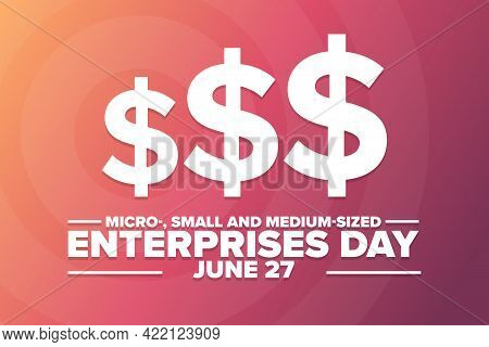 Micro-, Small And Medium-sized Enterprises Day. June 27. Holiday Concept. Template For Background, B