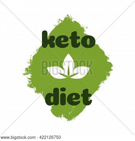 Keto Diet Nutrition Vector Badge On Green Organic Texture Isolated On White-ketogenic Diet Sign, Ket
