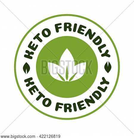 Keto Friendly Diet Nutrition Vector Badge On Green Organic Texture Isolated On White-ketogenic Diet