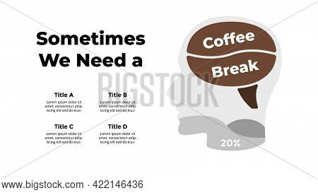 Coffee Break Infographic. Vector Slide Template. Creative Illustration With Coffee Bean Instead Of B