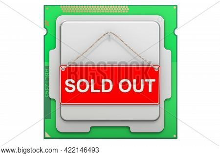 Computer Processor Unit With Sold Out Sign. Shortages Of Cpu Concept, 3d Rendering Isolated On White