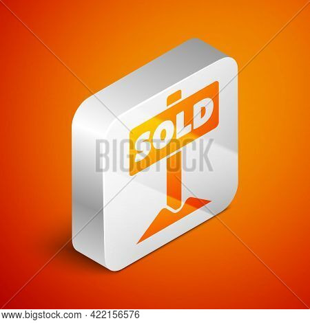 Isometric Hanging Sign With Text Sold Icon Isolated On Orange Background. Sold Sticker. Sold Signboa