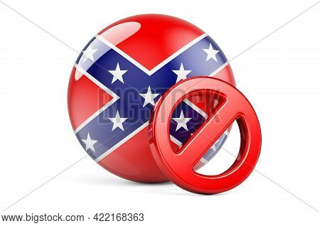 Forbidden Sign With Flag Of The Confederate States Of America, 3d Rendering Isolated On White Backgr