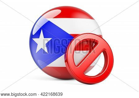 Forbidden Symbol With Puerto Rican Flag. Prohibition In Puerto Rico Concept, 3d Rendering Isolated O