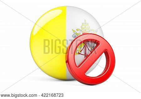 Forbidden Symbol With Vatican Flag. Prohibition In Vatican Concept, 3d Rendering Isolated On White B
