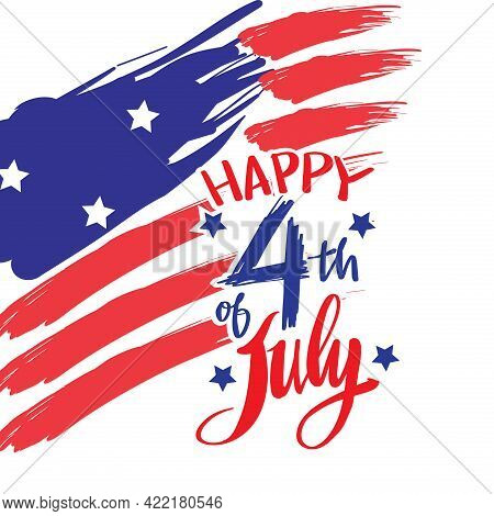 Happy 4th Of July Day  With American Flag. Handwritten Text For Greeting Card