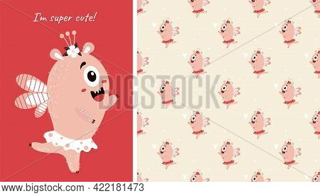 I M Super Cute. Seamless Pattern And Card With Cute Pink Monster. Fantastic Character - A Monster Gi