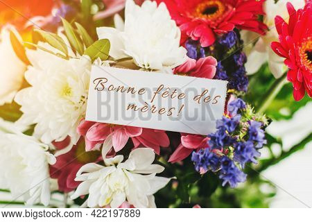 White Card For A Bouquet With The Inscription Happy Mothers Day In French In A Bright Beautiful Bouq