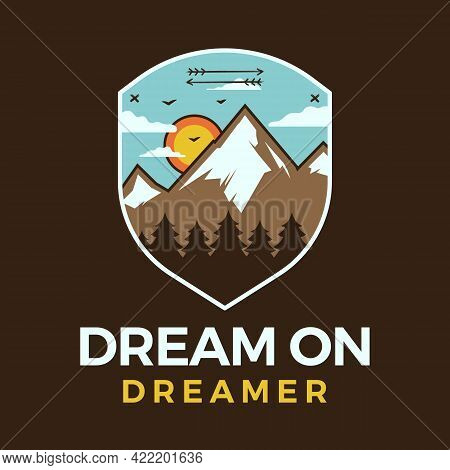 Mountain Adventure Logo, Retro Camping Emblem Design With Mountains, Trees And Quote - Dream On Drea