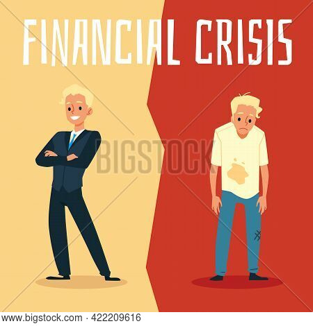 Contrast Between Rich And Poor Businessman Before And After Financial Crisis.