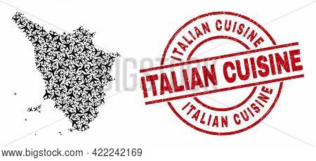 Italian Cuisine Rubber Seal Stamp, And Tuscany Region Map Mosaic Of Aviation Items. Mosaic Tuscany R