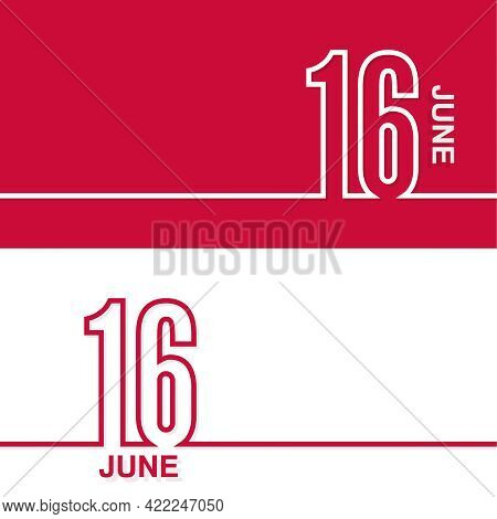 June 16. Set Of Vector Template Banners For Calendar, Event Date.