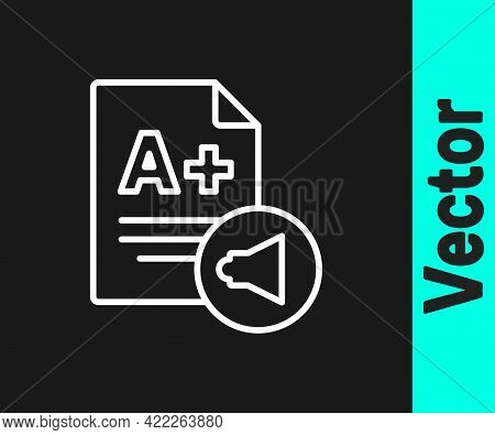 White Line Exam Sheet With A Plus Grade Icon Isolated On Black Background. Test Paper, Exam, Or Surv