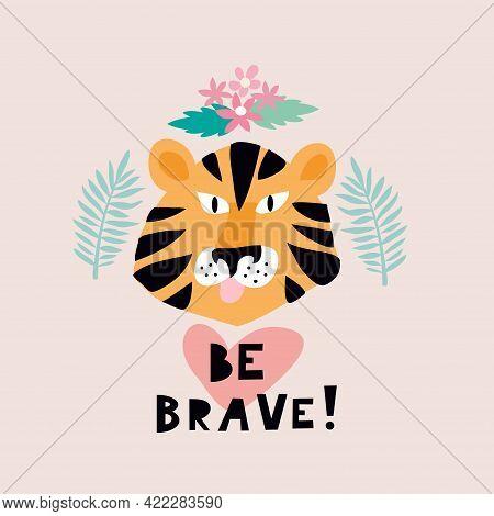 Cute Cartoon Ltiger In Cartoon Style. Text Slogan