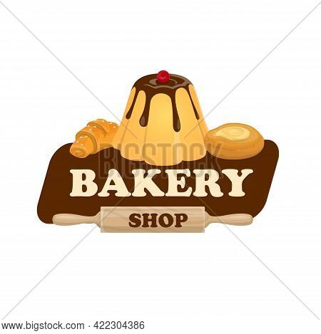 Bakery Shop Icon With Pastry Cakes And Sweet Desserts, Vector Sign. Bakery Shop Patisserie Cafe And