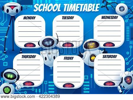 School Timetable With Funny Robots, Weekly Schedule Planner For Lessons, Vector Background. Kids Sch
