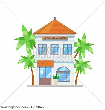 Spanish Cuisine Restaurant Building, Bar Or Cafe Bistro, Vector Architecture Flat House. Mediterrane