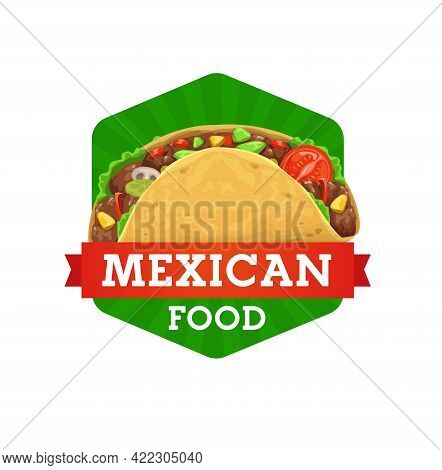 Tacos Mexican Cuisine, Food Restaurant Or Bistro Cafe Vector Icon. Mexican And Latin America Traditi