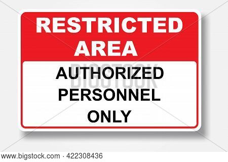 Restricted Area Authorized Personnel Only Symbol No Access, No Entry, Prohibition Sign With Man Vect