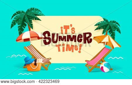 Its Summer Time! Summer Beach Vacation Holiday Theme With Big Sign.