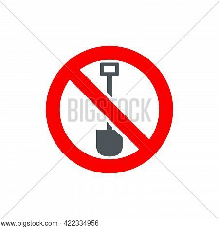 Digging Prohibited In Flat Style Isolated On White Background.vector Illustration.