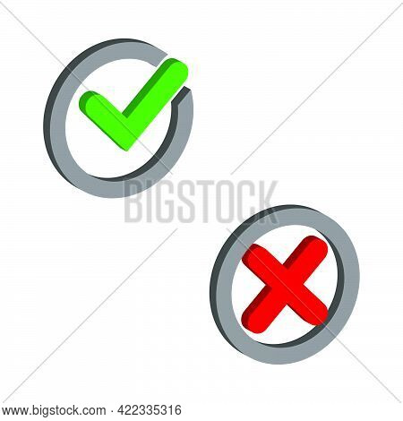 Check Mark Tick And Cross Cancel Icon Isolated On White Background.vector Isometric And 3d View.