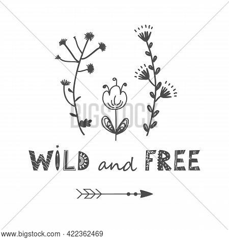 Meadow Floral Flowers Vector Illustration With Wild And Free Lettering. Scandinavian Meadow Flower B