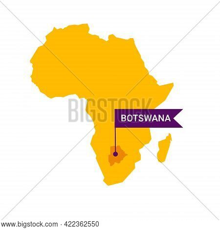 Botswana On An Africa S Map With Word Botswana On A Flag-shaped Marker.