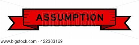 Vintage Red Color Ribbon Banner With Word Assumption On White Background