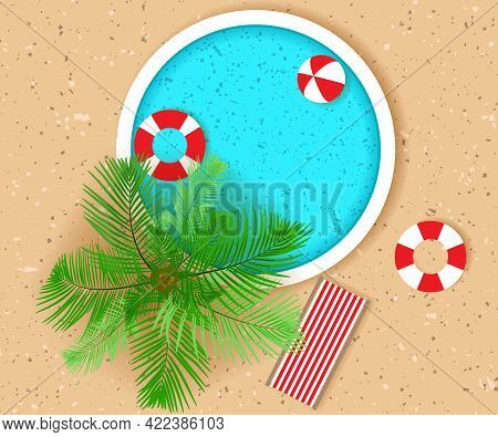 Round Pool, Palm Tree, Life Buoys, Beach Chair And Ball. Top View. Hello Summer Concept