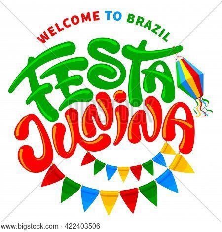 Festa Junina Brazil Festival. Folklore Holiday. Festa Junina Calligraphy Lettering With Colorful Fla