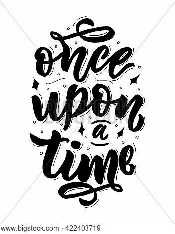 Once Upon A Time. Vector Phrase. Hand Lettering