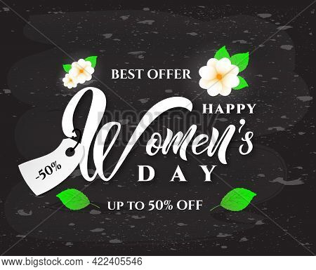 Happy Womens Day Text Design With Spring Flowers On Chalkboard White Color With Spring Flowers. Vect