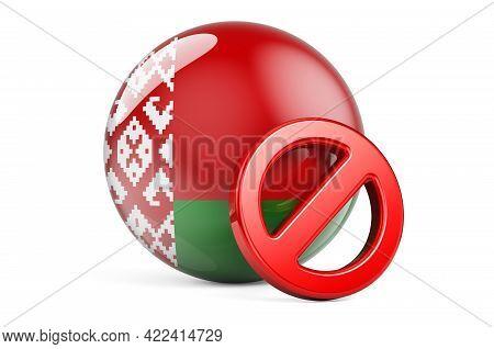 Forbidden Symbol With Belarusian Flag. Prohibition In Belarus Concept, 3d Rendering