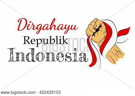 Template Background Or Banner, Dirgahayu That Mean Congratulation Indonesia Republic Indonesia, With