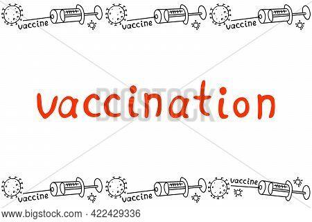 Vector Frame, Border On Theme Of Vaccination. Contour Molecules, Coronavirus Cells And A Vaccine Syr