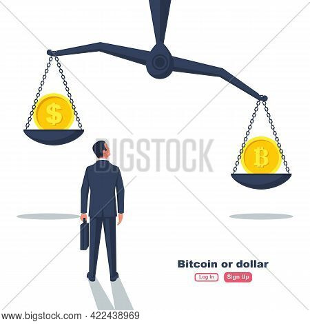 Bitcoin Or Dollar. Classic And Electronic Money On Scales. Businessman In Front Of The Choice Of Inv