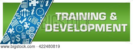 Training And Development Concept Image With Text And Related Symbols.