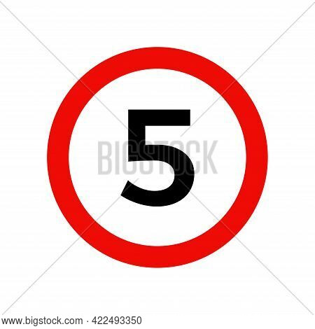 Speed Limit 5 Kmh Sign Of Road Traffic Maximum Speed Vector Icon.