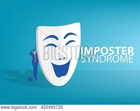 Imposter Syndrome.man Standing Behind Mask . Anxiety And Lack Of Self Confidence At Work; The Person