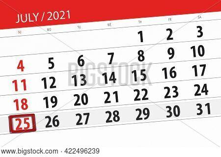 Calendar Planner For The Month July 2021, Deadline Day, 25, Sunday