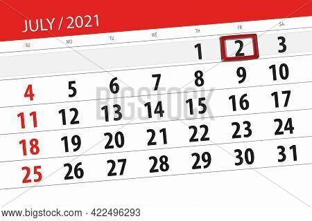 Calendar Planner For The Month July 2021, Deadline Day, 2, Friday
