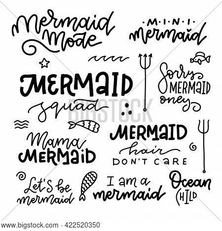 Mermaid Quotes Collection. Set Of Handdrawn Girly Typography Lettering Design. Linear Hand Drawn Ill