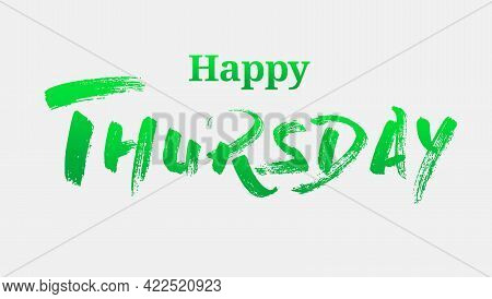 Happy Thursday With Green Summer Font. Backgroud Illustration.