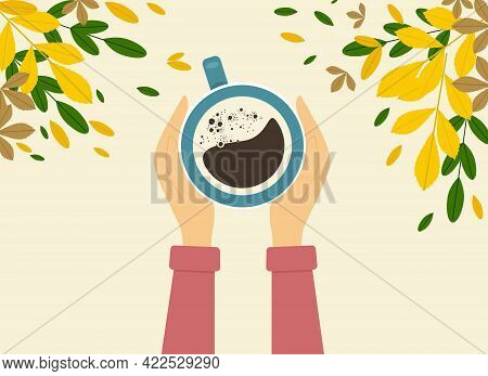 Illustration Of Female Hands In A Sweater Holding A Cup Of Coffee. There Is A Lot Of Autumn Foliage