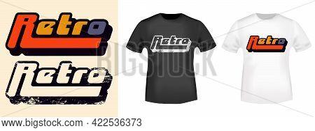 Retro Typography For T-shirt, Stamp, Tee Print, Applique, Fashion Slogan, Badge, Label Clothing, Jea