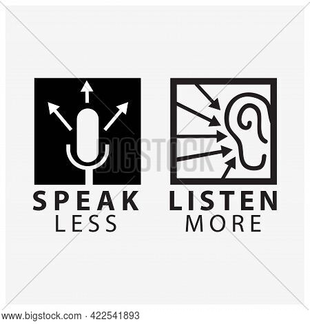 Speak Less Listen More Mic And Ear Typography With . Creative Lettering Vector.