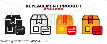 Replacement Product Icon Set With Different Styles. Colored Vector Icons Designed In Filled, Outline