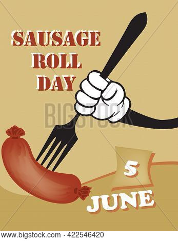 Poster Sausage Roll Day.vector Illustration For A Holiday Date In June